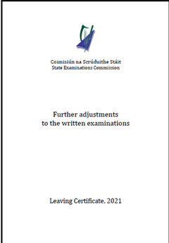 Further adjustments to the written examinations, Leaving Certificate,2021